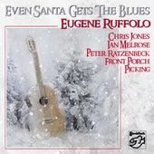 Even Santa Get's the Blues de Eugene Ruffolo