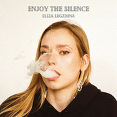 Enjoy the Silence de Eliza Legzdina