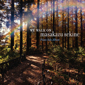 We Walk On von Masakazu Sekine