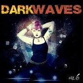 Dark Waves, Vol. 6 von Various Artists