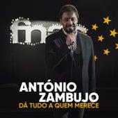 Dá Tudo A Quem Merece by António Zambujo