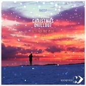 Christmas Chillout: Best for the Year 2021 by Various Artists