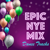 Epic NYE Mix Dance Tracks von Various Artists