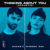 Thinking About You (Acoustic Version) by R3HAB