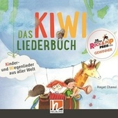 Das KIWI-Liederbuch. Kinder- und Wiegenlieder aus aller Welt by Various Artists