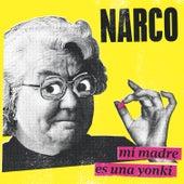 Mi Madre Es una Yonki von Narco
