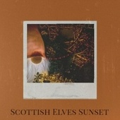 Scottish Elves Sunset by Traditional, The Cameos, Boston Pops Orchestra, The Merle Staton Choir, The Crew Cuts, Tommy Regan, The Merrill Staton Choir, The De Castro Sisters, Denny Chew