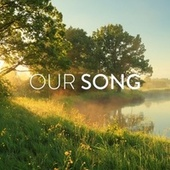 Our Song von Various Artists