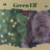 Green Elf Collection de Becky Lee Beck, Vicky and Al, VAЀ, Kidz Bop Christmas, Johnny Maestro