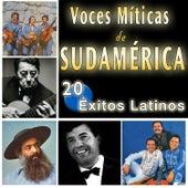 Voces Míticas de Sudamérica. 20 Éxitos Latinos by Various Artists