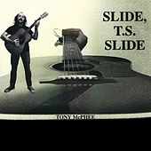 Slide T.S. Slide by Tony McPhee