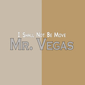 I Shall Not Be Move by Mr. Vegas