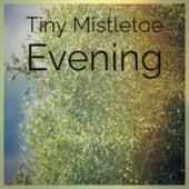 Tiny Mistletoe Evening by George Formby, The Chipmunks, Eddie Cochran