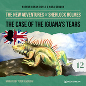 The Case of the Iguana's Tears - The New Adventures of Sherlock Holmes, Episode 12 (Unabridged) von Sir Arthur Conan Doyle