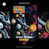 Aufbruch - Raumschiff Promet - Von Stern zu Stern, Folge 1 (Ungekürzt) von Christian Montillon