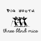 Three Blind Mice de Big Youth