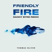Friendly Fire (Danny Byrd Remix) von Thomas Oliver