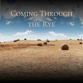 Coming Through the Rye by Various Artists