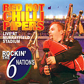 Rockin' the 6 Nations - Live at Murrayfield Stadium de Red Hot Chilli Pipers