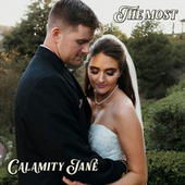 The Most by Calamity Jane