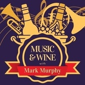 Music & Wine with Mark Murphy von Mark Murphy