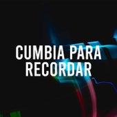 Cumbia Para Recordar by Various Artists