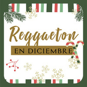 Reggaeton en Diciembre by Various Artists