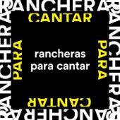 Rancheras Para Cantar by Various Artists