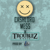 Smile (feat. Troublez) von CashLord Mess