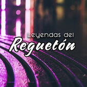 Leyendas del Reguetón by Various Artists