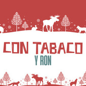 Con Tabaco y Ron by Various Artists