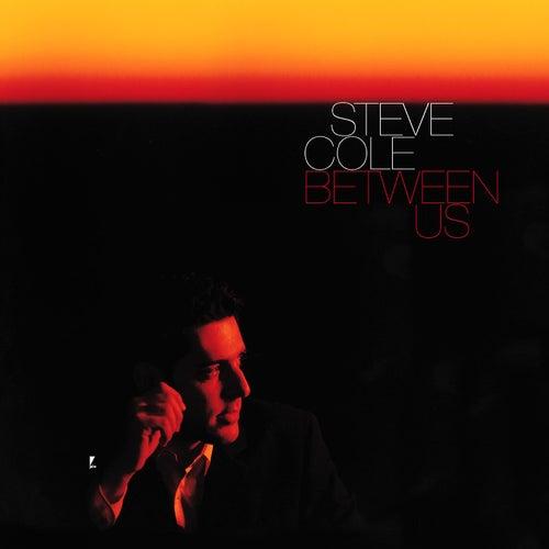 Between Us by Steve Cole