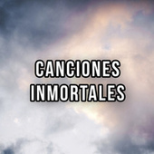 Canciones Inmortales by Various Artists