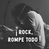 ¡ ROCK, Rompe todo ! by Various Artists