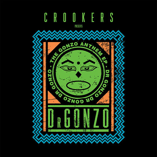 The Gonzo Anthem E.P. by Crookers