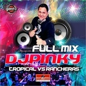Full Mix Dj Pinky Tropical Vs Rancheras von German Garcia