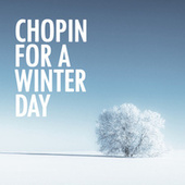 Chopin for a Winter Day by Frédéric Chopin