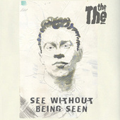 See Without Being Seen (4-Track Sampler) de The The