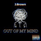 Out Of My Mind de J. Brown