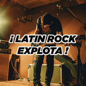 ¡ Latin Rock Explota ! by Various Artists