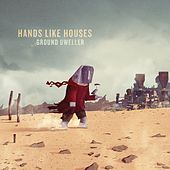 Ground Dweller de Hands Like Houses
