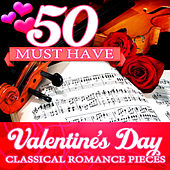 50 Must Have Valentine's Day Classical Romance Pieces von Various Artists