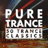 Pure Trance - 50 Trance Classics von Various Artists