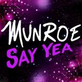 Say Yea by Munroe