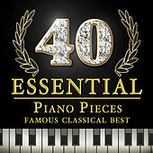 40 Essential Piano Pieces - Famous Classical Best von Various Artists