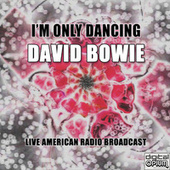 I'm Only Dancing (Live) de David Bowie