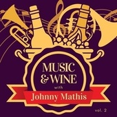 Music & Wine with Johnny Mathis, Vol. 2 von Johnny Mathis