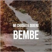 Mi Chiquita Quiere Bembe von Various Artists