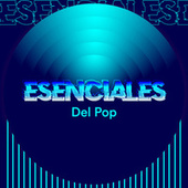 Esenciales del Pop by Various Artists