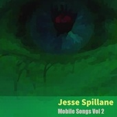 Mobile Songs, Vol. 2 by Jesse Spillane